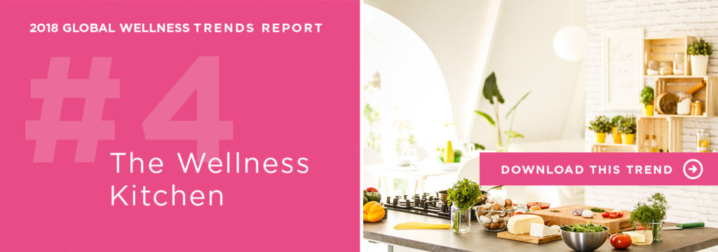 The Wellness Kitchen | 2018 Global Wellness Trends