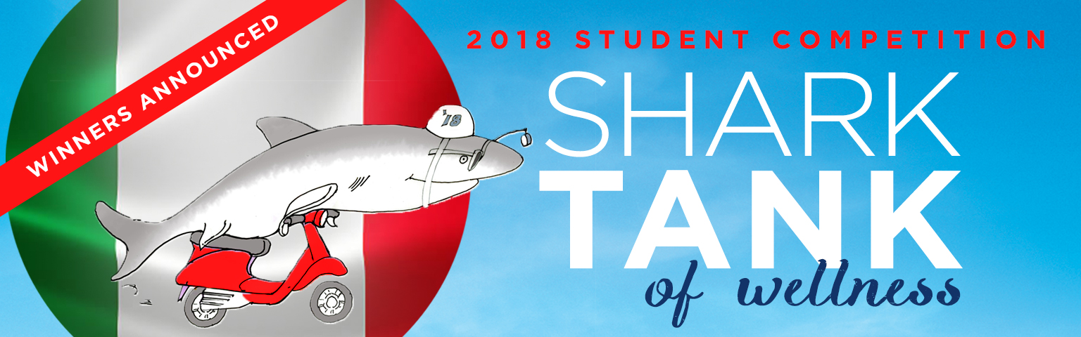 2018 Shark Tank of Wellness Student Competition   Global