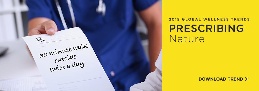 Prescribing Nature   2019 Global Wellness Trends