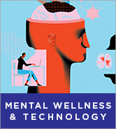 Mental Wellness and Technology: Rethinking the Relationship