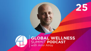 E25: Wellness Innovation + GWS 2020 with Amir Alroy