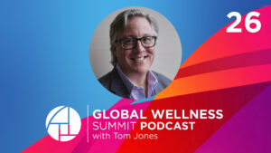 E26: How Businesses Can Empower People to be Healthier with Tom Jones