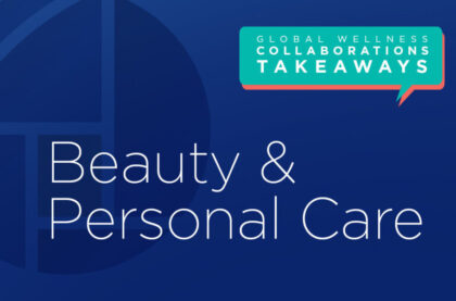 Beauty & Personal Care: Insights on Reopening, Resetting, Reimaging