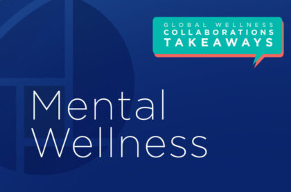 Mental Wellness: Insights on Reopening, Resetting, Reimaging
