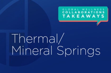 Thermal/Mineral Springs: Insights on Reopening, Resetting, Reimaging