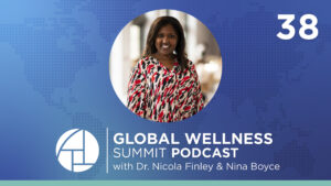 E38. Wellness for All Women: Hormone Health, Social Connections, Spirituality, Sleep, & Dance - with Dr. Nicola Finley from Canyon Ranch & Nina Boyce from Nourished with Nina