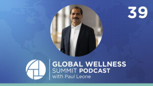 E39. Workforce Wellness: Make Love Part of Your Mission Statement - with Paul Leone from The Breakers